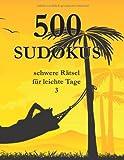 500 SUDOKUS schwere Rätsel für leichte Tage 3