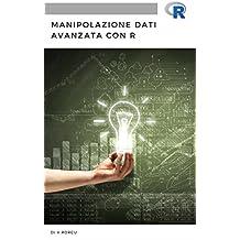 Manipolazione dati avanzata con R