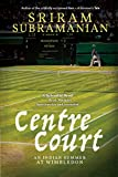 Centre Court: An Indian Summer at Wimbledon