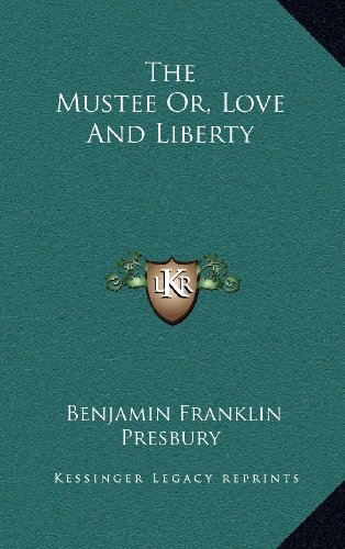 The Mustee Or, Love and Liberty