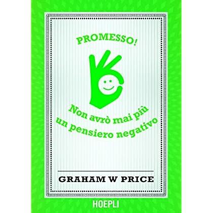 Promesso!: Non Avrò Mai Più Pensieri Negativi