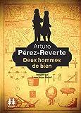 Deux hommes de bien / Arturo Pérez-Reverte | Pérez-Reverte, Arturo (1951-....). Auteur