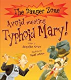 Avoid Meeting Typhoid Mary! (Danger Zone)