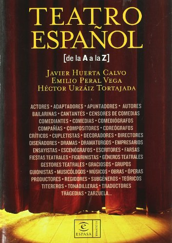 Diccionario de Teatro Espanol (Espasa Tematicos) por Javier Huerta Calvo