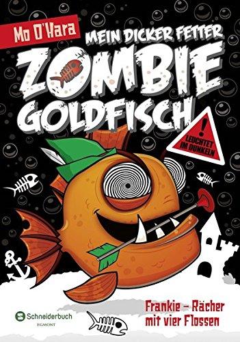 Mein dicker fetter Zombie-Goldfisch, Band 04: Frankie - Rächer mit vier Flossen (Zombie Band)
