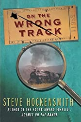 On the Wrong Track (Holmes on the Range Mystery) by Steve Hockensmith (2008-01-08)