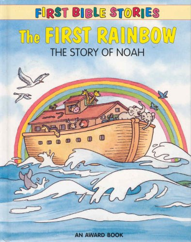 The first rainbow : the story of Noah