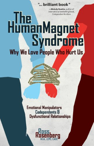The Human Magnet Syndrome: Why We Love People Who Hurt Us (English Edition)