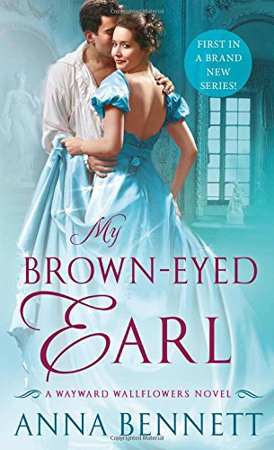 My Brown-Eyed Earl (Wayward Wallflowers) por Anna Bennett