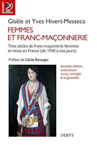 Femmes et franc-maçonnerie : Trois siècles de franc-maçonnerie mixte en France (de 1740 à nos jours) par Gisèle Hivert-Messeca
