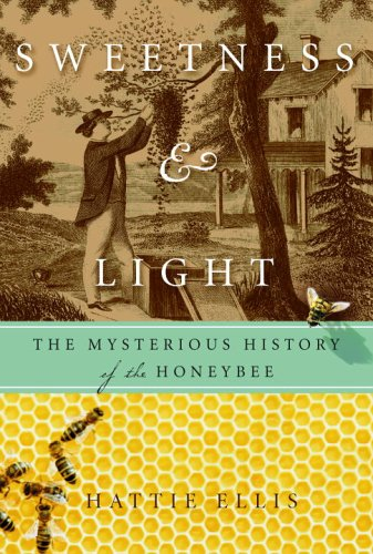 Sweetness & Light: The Mysterious History of the Honeybee