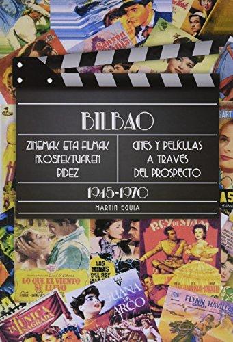Bilbao, zinemak eta filmak prospektuaren bidez / Cines y películas a través del prospecto (1945-1970)