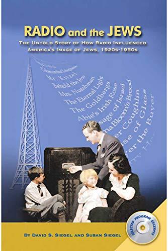 Radio And The Jews: The Untold Story Of How Radio Influenced The Image Of Jews por David S.  Siegel epub