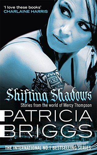 Shifting Shadows: Stories From the World of Mercy Thompson
