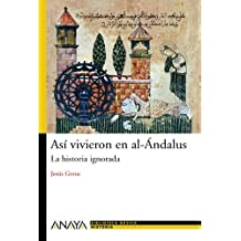 Asi vivieron en al-Andalus / So They Lived in Andalus: La historia ignorada / The Ignored Story (Spanish Edition) by Jesus Greus (2009-06-30)