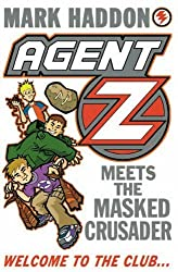 Agent Z Meets The Masked Crusader by Mark Haddon (2014-12-15)