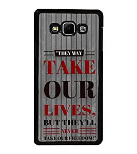 Fiobs High Glossy Designer Phone Back Case Cover Samsung Galaxy A8 (2015) :: Samsung Galaxy A8 Duos (2015) :: Samsung Galaxy A8 A800F A800Y ( Take Life Not Freedom )