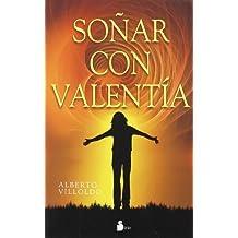Sonar con valentia (Spanish Edition) by Alberto Villoldo (2009-12-01)