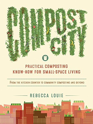 Compost City: Practical Composting Know-How for Small-Space Living (English Edition)