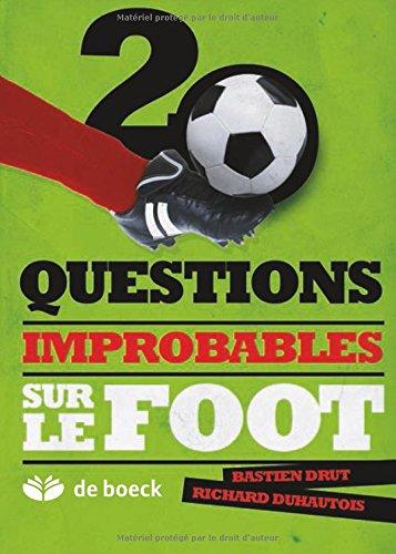 20 questions improbables sur le foot par Bastien Drut