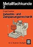 Metallfachkunde, Bd.2, Industriemechanik und Zerspanungsmechanik