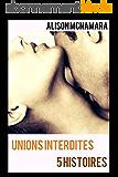 Unions interdites: 5 histoires