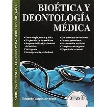 Bioetica y deontologia medica/Bioetics and Deontological ethics