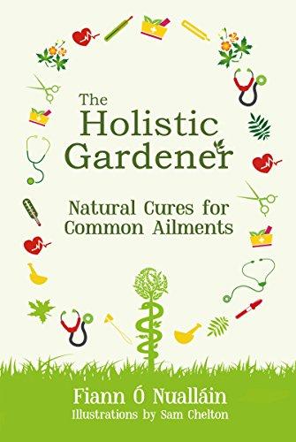 The Holistic Gardener: Natural Cures for Common Ailments por Fiann O Nuallain