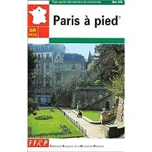Topo-guide des sentiers de randonnée : GR de pays, Paris à pied