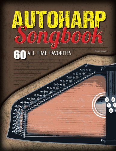 Autoharp Songbook: 60 All Time Favorites