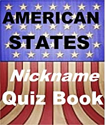The American States Nickname Quiz Book (English Edition)