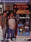 Bienestar Financiero Para Toda la Vida: Ensenando A Sus Hijos Sobre Sus Finanzas Personales, Grados 6-12: Una Guia Con Actividades Para Padres de Fami
