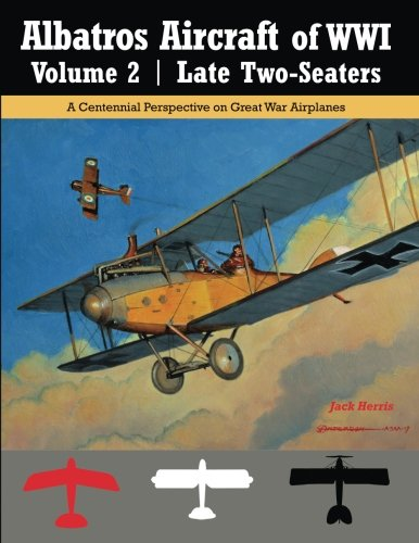 albatros-aircraft-of-wwi-volume-2-late-two-seaters-a-centennial-perspective-on-great-war-airplanes