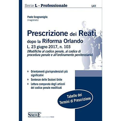 Prescrizione Dei Reati Dopo La Riforma Orlando. L. 23 Giugno 2017, N. 103