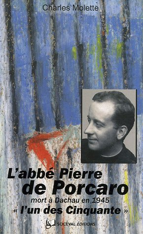 L'abb Pierre de Porcaro, : (Dinan 10 aot 1904 - Dachau 12 mars 1945),