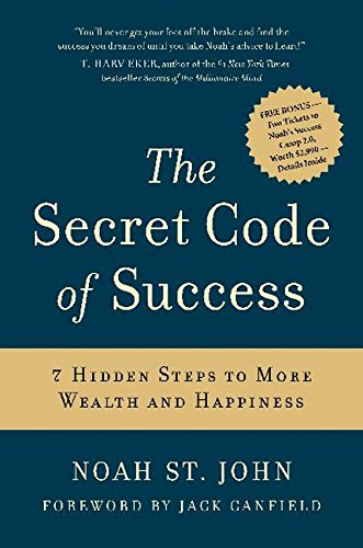 The Secret Code of Success: 7 Hidden Steps to More Wealth and Happiness por Noah St.John