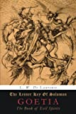 The Lesser Key of Solomon: Goetia: The Book of Evil Spirits
