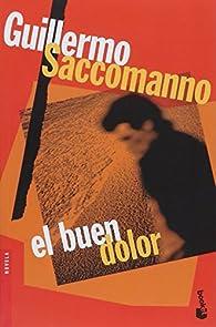 El buen dolor par Guillermo Saccomanno