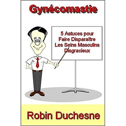 Gynécomastie - 5 Astuces Pour Faire Disparaître Les Seins Masculins Disgracieux