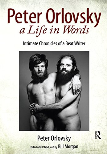 Peter Orlovsky, a Life in Words: Intimate Chronicles of a Beat Writer (English Edition)