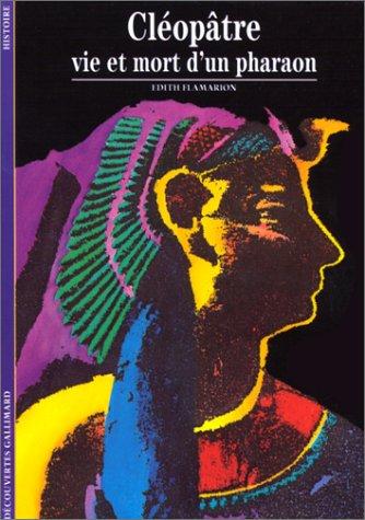 Cléopâtre : Vie et mort d'un pharaon par Edith Flamarion