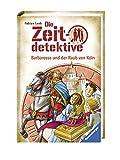 Die Zeitdetektive, Band 34: Barbarossa und der Raub von Köln: Ein Krimi aus dem Mittelalter - Fabian Lenk