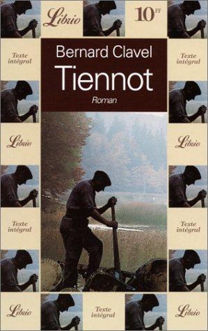 Tiennot, ou, L'île aux Biard par Bernard Clavel