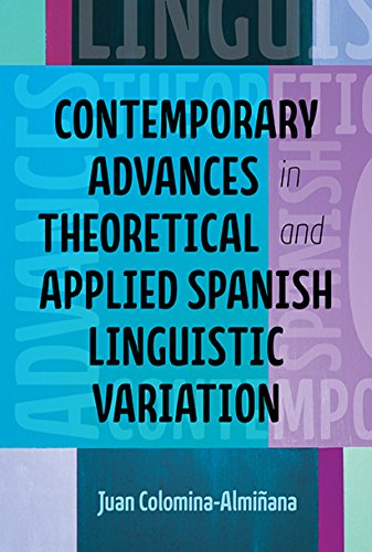 Contemporary Advances In Theoretical And Applied Spanish Linguistic Variation (theoretical Developments In Hispanic Lin) por Juan J. Colomina-almiñana