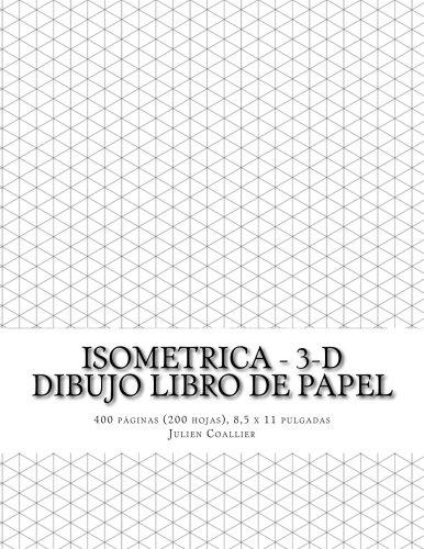 Isometrica - 3-D Dibujo Libro de Papel: 400 paginas (200 hojas), 8,5 x 11 pulgadas por Julien Coallier