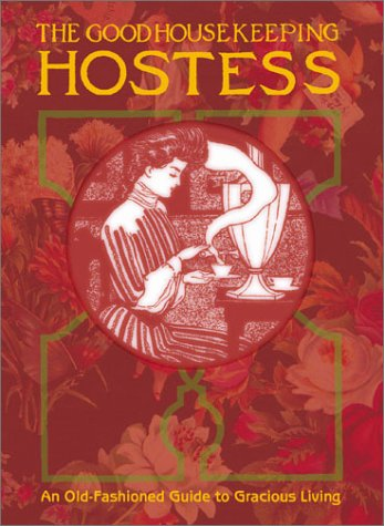 the-good-housekeeping-hostess-an-old-fashioned-guide-to-gracious-living