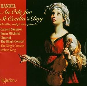 Haendel: An Ode for St Cecilia's Day / Cecili, volgi un sguardo