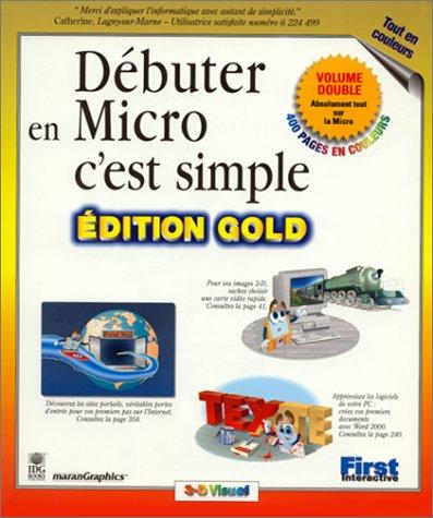 Débuter en micro, c'est simple Edition Gold