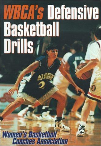 WBCA's Defensive Basketball Drills (Womens Basketball Coaches Asso) por Women's Basketball Coaches Association