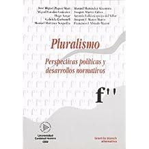 Pluralismo . Perspectivas políticas y desarrollos normativos
